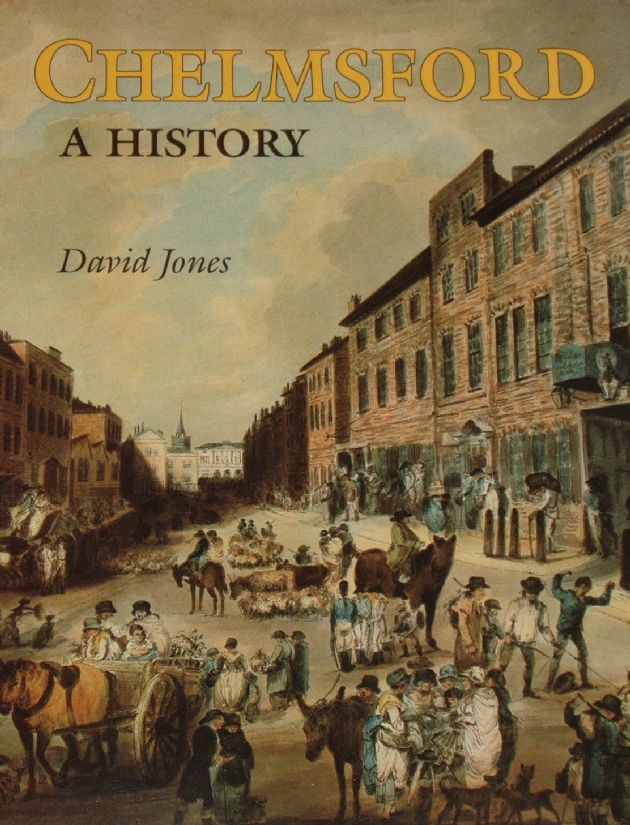 Chelmsford, a History, by David Jones